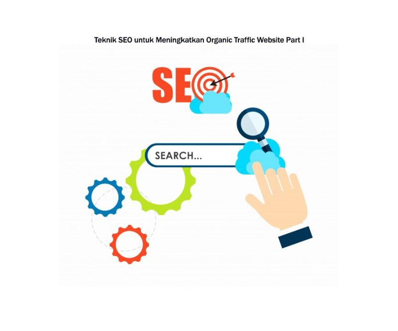 Teknik SEO untuk Meningkatkan Organic Traffic Website Part I advertising digital arahmata