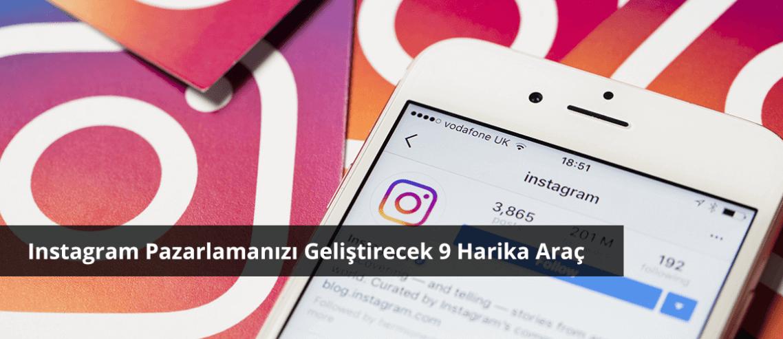 Instagram Pazarlamanızı Geliştirecek 9 Harika Araç