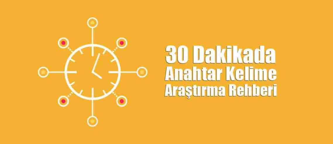 30 Dakikada Anahtar Kelime Araştırma Rehberi