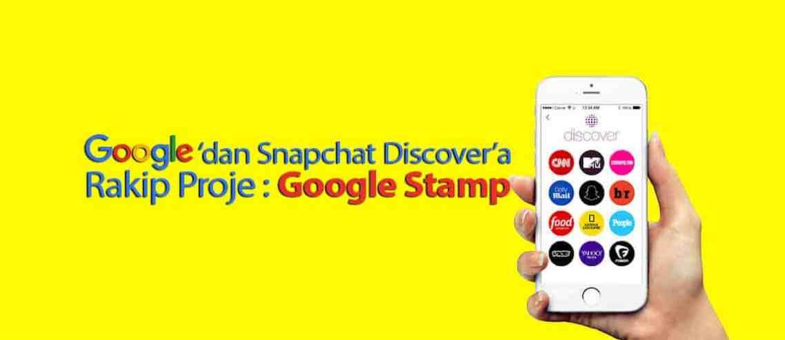 Google'dan Snapchat Discover'a Rakip Proje: google stamp