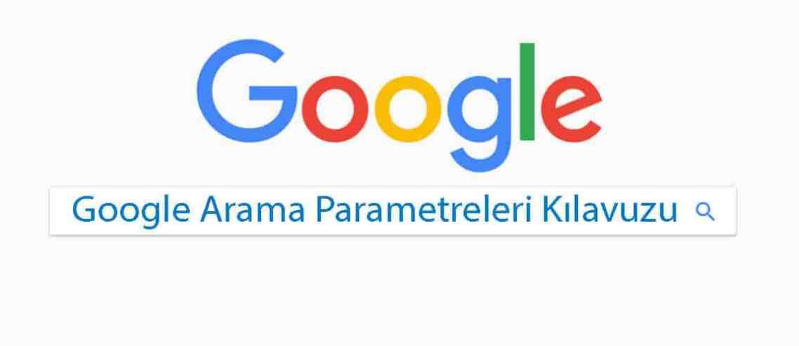Google Arama Parametreleri Kılavuzu