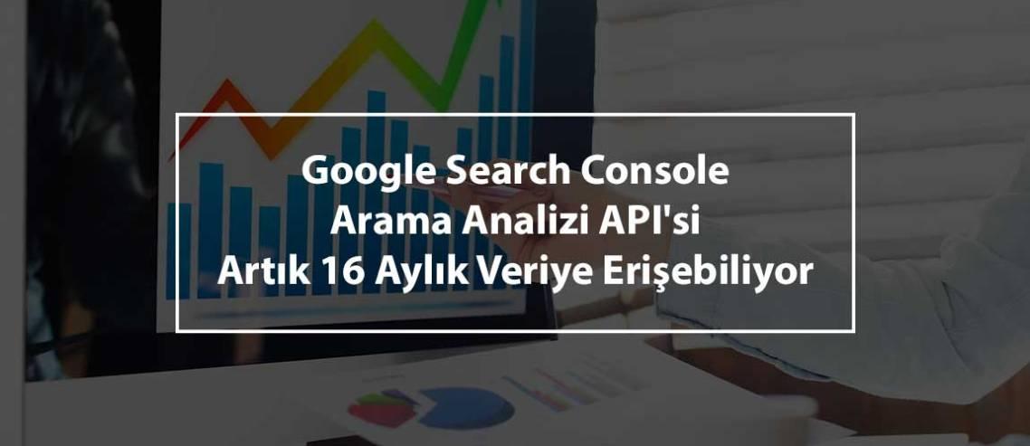 Google Search Console Arama Analizi API'si Artık 16 Aylık Veriye Erişebiliyor