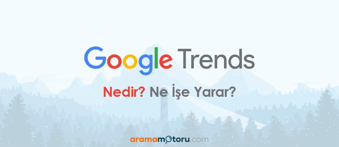 Google Trends Nedir?