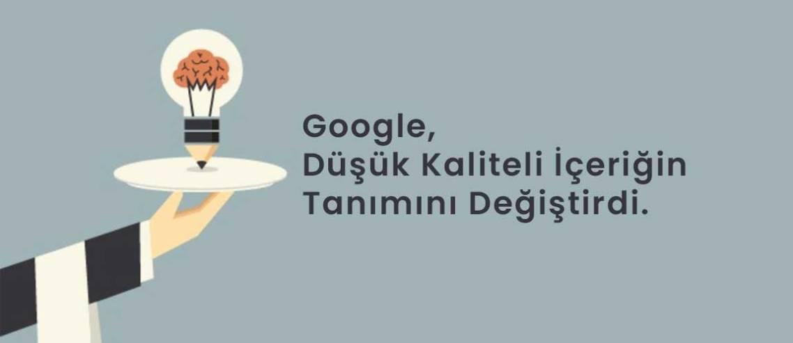 Google düşük kaliteli İçeriğin tanımını değiştirdi