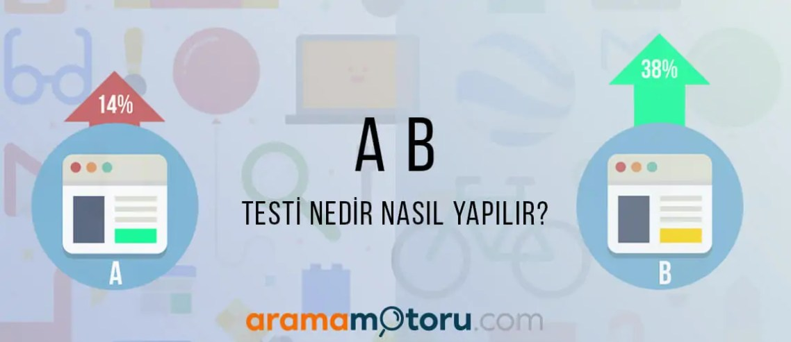A/B Testi Nedir Nasıl Yapılır?
