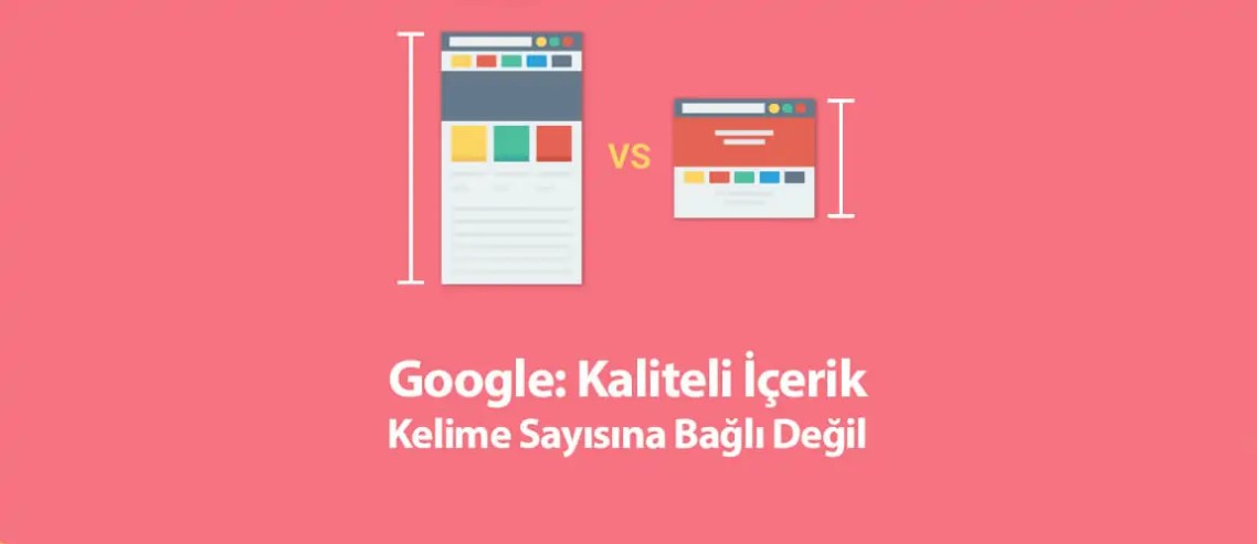 Google: Kaliteli İçerik Kelime Sayısına Bağlı Bir Kavram Değil