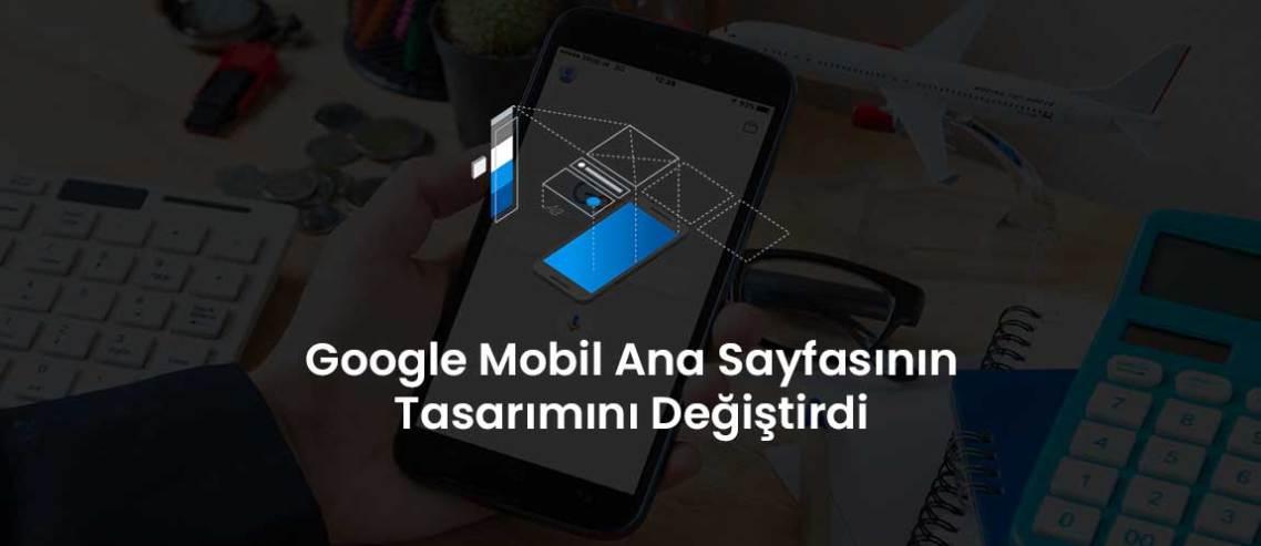 Google Mobil Ana Sayfasının Tasarımını Değiştirdi