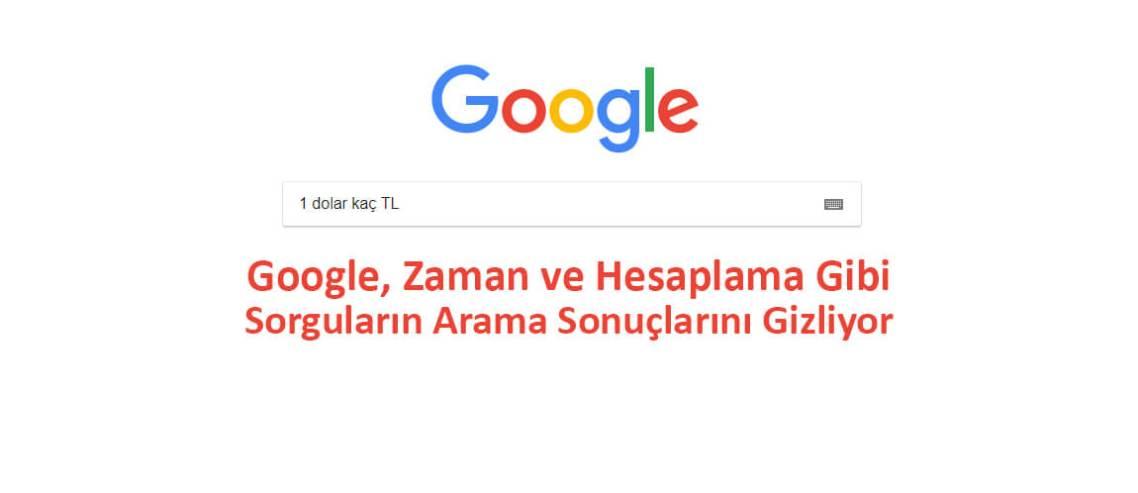 Google, Zaman ve Hesaplama Gibi Sorguların Arama Sonuçlarını Gizliyor