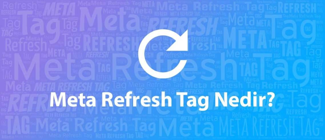 Meta Yenileme Etiketi Meta Refresh Tag Nedir?