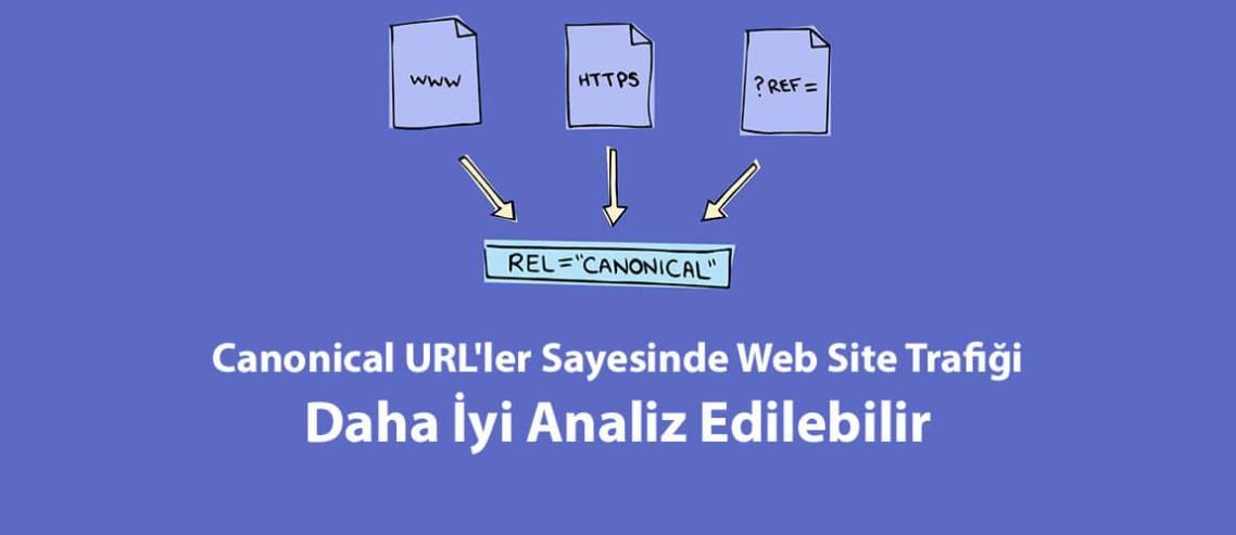 Canonical URL'ler Sayesinde Web Site Trafiği Daha İyi Analiz Edilebilir