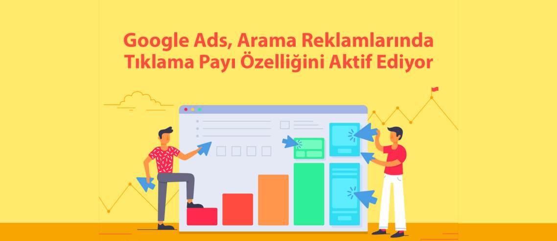 Google Ads, Arama Reklamlarında Tıklama Payı Özelliğini Aktif Ediyor