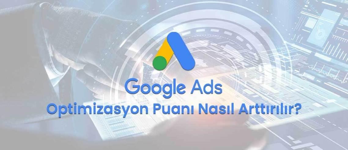 Google Ads Optimizasyon Puanı Nasıl Arttırılır?