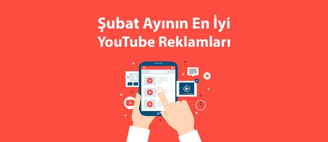 Şubat Ayının En İyi YouTube Reklamları