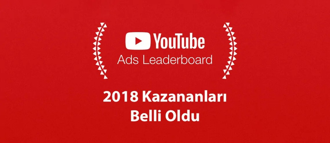 YouTube Ads Leaderboard 2018 Kazananları Belli Oldu