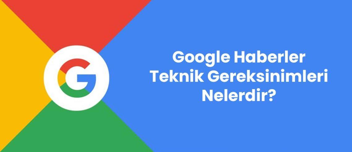 Google Haberler Teknik Gereksinimleri Nelerdir?