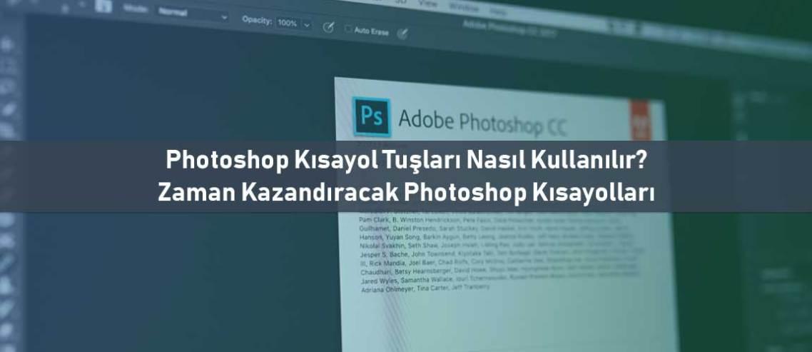 Photoshop Kısayol Tuşları Nasıl Kullanılır? Zaman Kazandıracak Photoshop Kısayolları