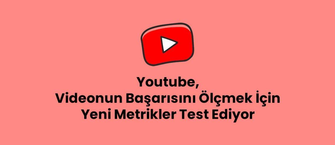Youtube, Videonun Başarısını Ölçmek İçin Yeni Metrikler Test Ediyor