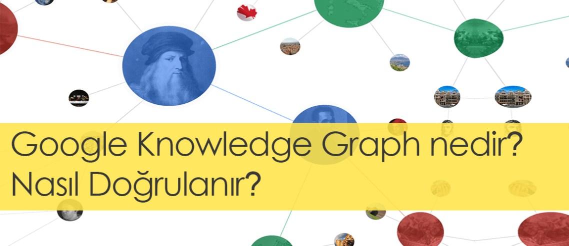Google Knowledge Graph nedir? Nasıl Doğrulanır?