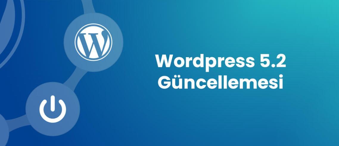 Wordpress 5.2 İle Gelen Yenilikler
