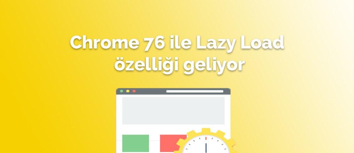 Chrome 76 ile Lazy Load özelliği geliyor
