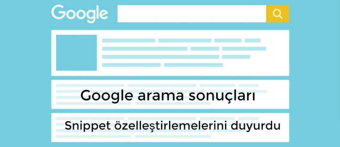 Google arama sonuçları snippet özelleştirlemeleri