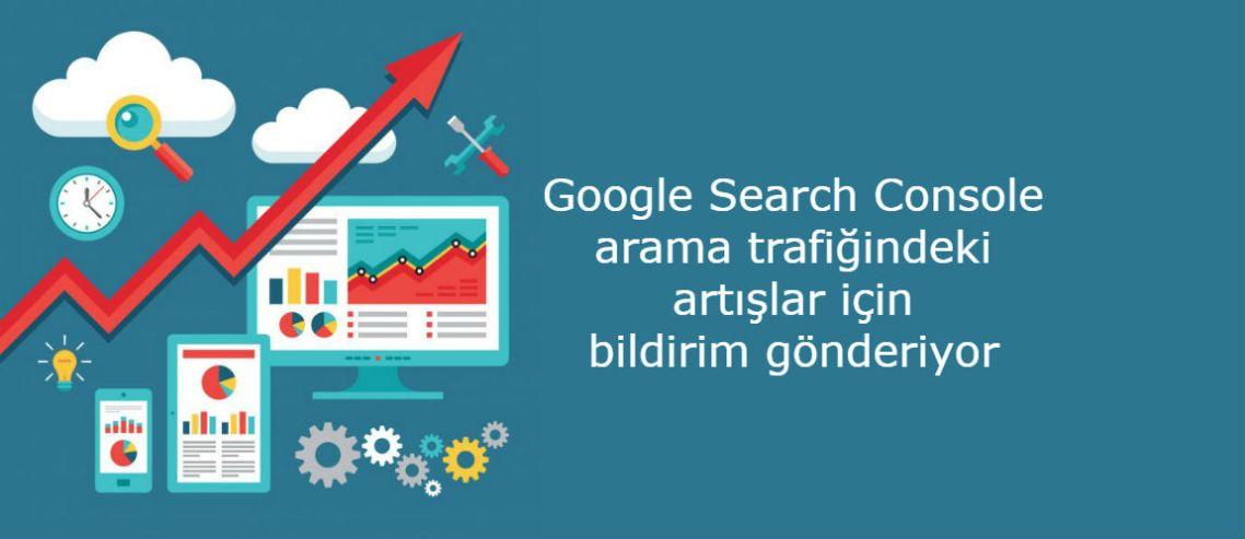 Google Search Console, arama trafiğindeki artışlar için bildirim gönderiyor