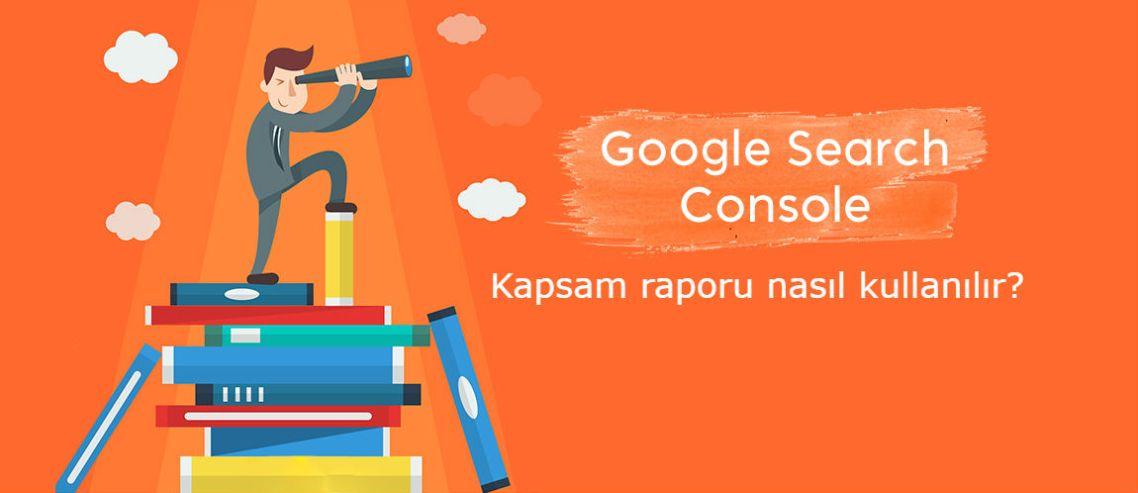 Google Search Console Kapsam raporu