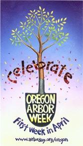 Celebrate Oregon Arbor Week - 1st Week in April