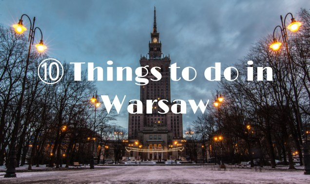 things to do in Warsaw, Warsaw, Poland, arboursabroad
