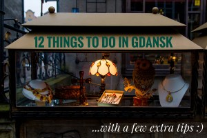 12 Things to do in Gdansk | A Travel Guide to this Hidden Gem of Europe