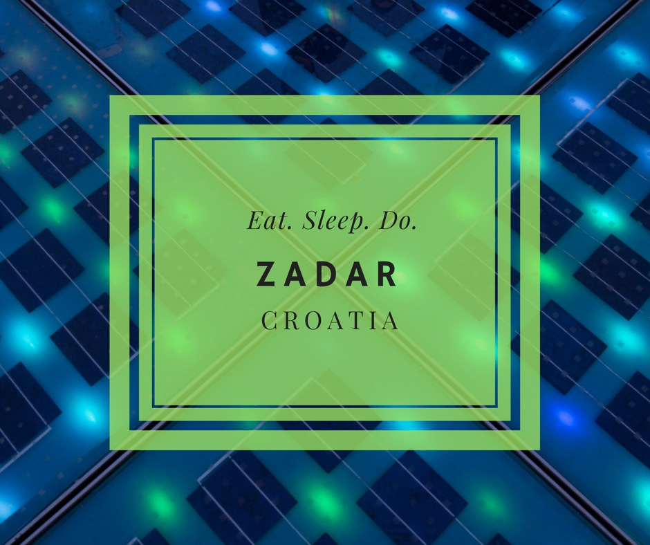 Zadar Travel Guide Five Things To Do In Zadar Croatia