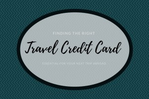 Finding a Travel Credit Card That's Right for You | Six Things to Consider With Credit Cards