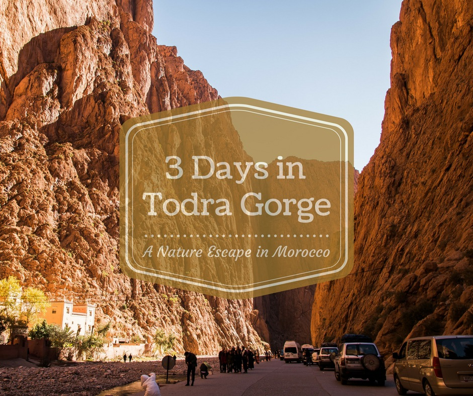 If You're in Morocco You Have to Visit The Todra Gorge | Escaping Tourism in Morocco