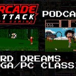 Arcade Attack Podcast – January (4 of 5) 2018