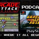 Arcade Attack Podcast – September (1 of 4) 2018