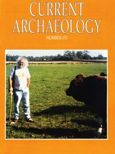 Current Archaeology issue 151