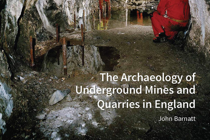Review – The Archaeology of Underground Mines and Quarries in England