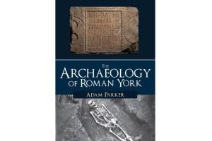 The-Archaeology-of-Roman-York (1)
