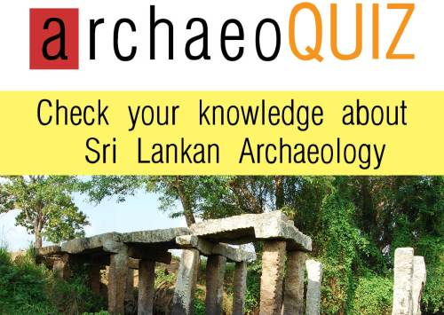 Check your knowledge about Sri Lankan Archaeology by answering 10 questions