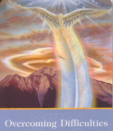 Angel Card Reading for Today ~ Overcoming Difficulties