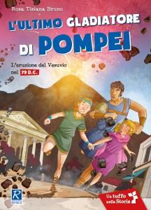 Book Cover: L'ultimo gladiatore di Pompei. L'eruzione del Vesuvio nel 79 d.C.