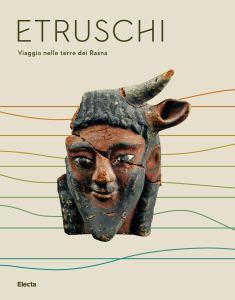 Book Cover: ETRUSCHI. Viaggio nelle terre dei Rasna