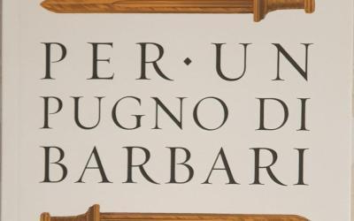 Dal podcast al libro: Per un pugno di barbari di Marco Cappelli