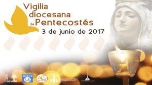Vigilia Pentecostés 2017 web