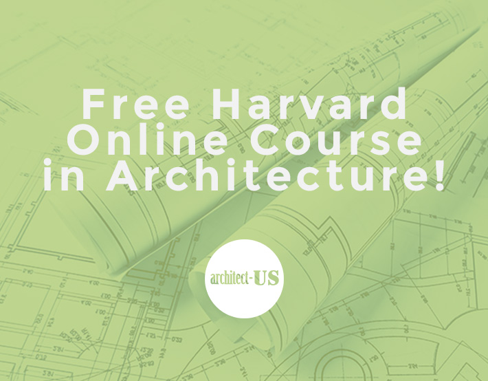 Free Online Architecture Course By Harvard University