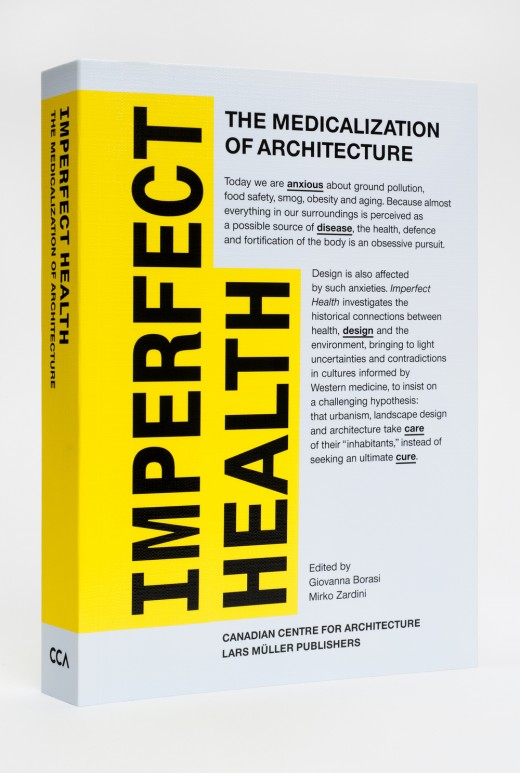 Imperfect Health: The Medicalization of Architecture / by CCA