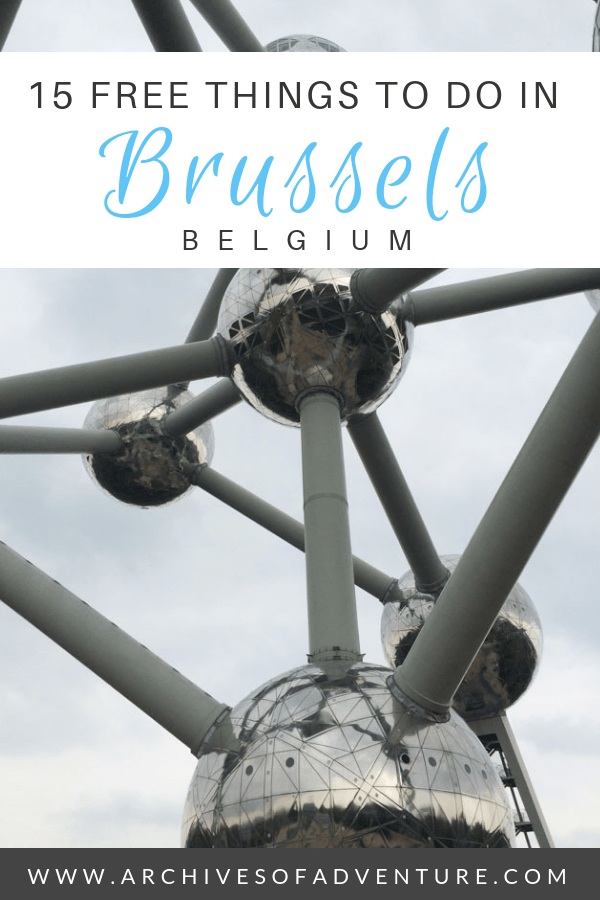 If you want to visit Brussels on a budget, save on cash while exploring Belgium's fascinating capital city with these 15 free things to do in Brussels! #Belgium #Brussels #VisitBrussels #BudgetTravel #ExperienceBelgium #BrusselsBelgium