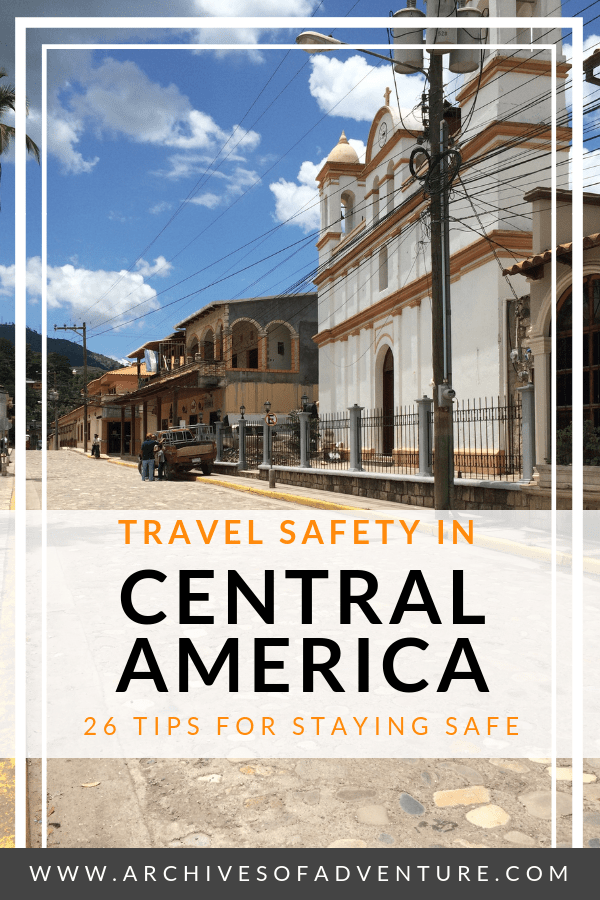 Looking for tips on travel safety in Central America? Here are some of the things I did and didn't do in order to help my safety in Central America. #CentralAmericaTravel #CentralAmerica #TravelTips #TravelSafety #SafeTravels