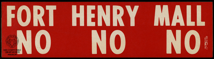 Fort Henry Mall No No No Bumper Sticker, Robert Levenson Collection, OCPL Archives
