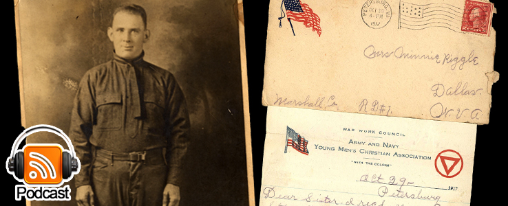 From Camp Lee to the Great War: The Letters of Lester Scott and Charles Riggle: Podcast Episode 07